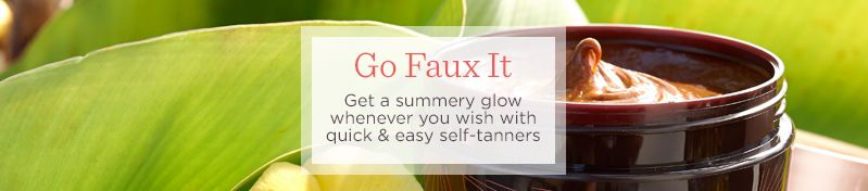 Go Faux It  Get a summery glow whenever you wish with quick & easy self-tanners