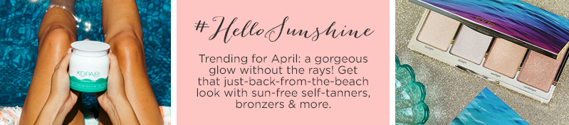 #HelloSunshine  Stay radiant without the rays thanks to red-hot sunless tanners & bronzers