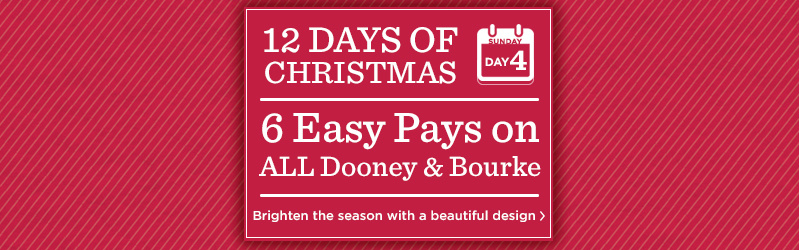 12 Days of Christmas: Day 4 6 Easy Pays on ALL Dooney & Bourke Brighten the season with a beautiful design