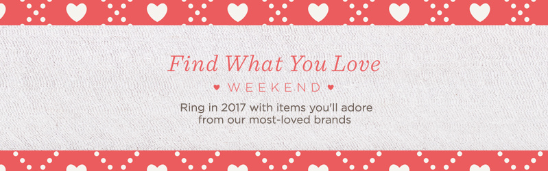 Ring in 2017 with items you'll adore from our most-loved brands