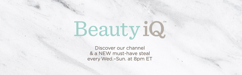 Beauty iQ™, Discover our channel & a NEW must-have steal every Wed.–Sun. at 8pm ET