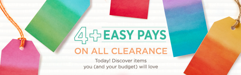 4+ Easy Pays on ALL Clearance — Today! Discover items you (and your budget) will love
