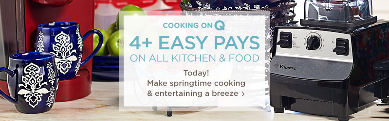 4+ Easy Pays on ALL Kitchen & Food — Today! Make springtime cooking & entertaining a breeze