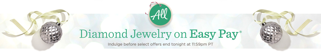 ALL Diamond Jewelry on Easy Pay® — Indulge before select offers end tonight at 11:59pm PT