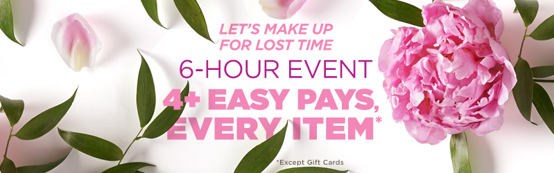 6-Hour Event — 4+ Easy Pays, Every Item (Except Gift Cards)
