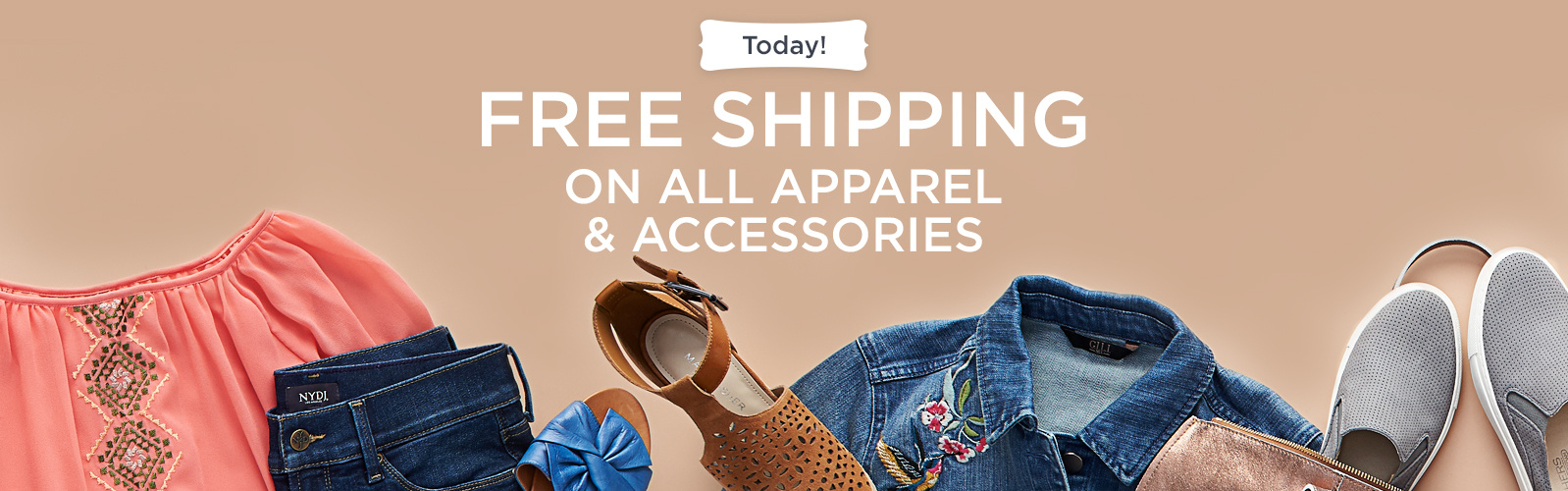 Today! Free Shipping on ALL Apparel & Accessories