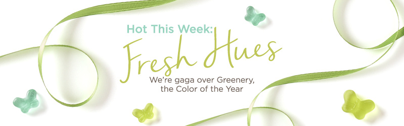 Hot This Week: Fresh Hues, We're gaga over Greenery—the Color of the Year