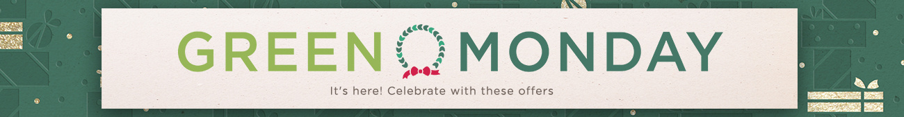 Green Monday — It's here! Celebrate with these offers