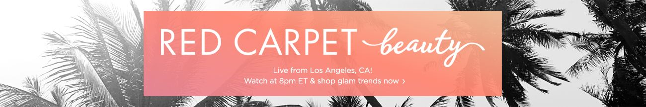 Red Carpet Beauty — Live from Los Angeles, CA! Watch at 8pm ET & shop glam trends now
