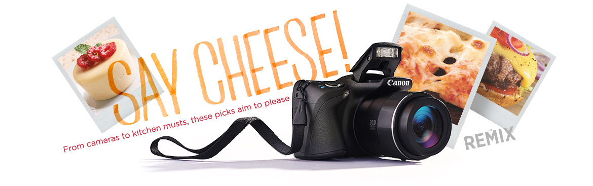 Say Cheese! From cameras to kitchen musts, these picks aim to please