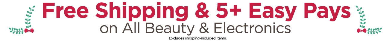 Free Shipping & 5+ Easy Pays on All Beauty & Electronics — Excludes shipping-included items.