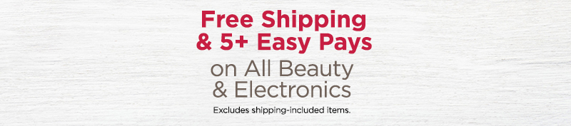 Free Shipping & 5+ Easy Pays on All Beauty & Electronics