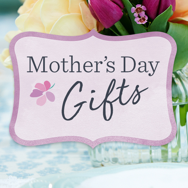 Mother's Day Gifts — Perfect Presents