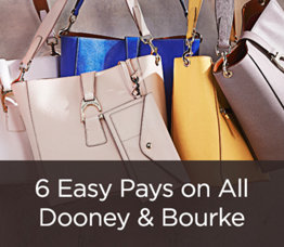 6 Easy Pays on All Dooney & Bourke