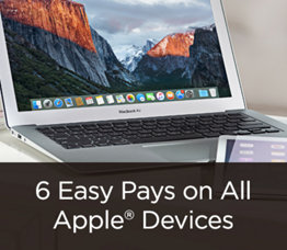 6 Easy Pays on All Apple® Devices