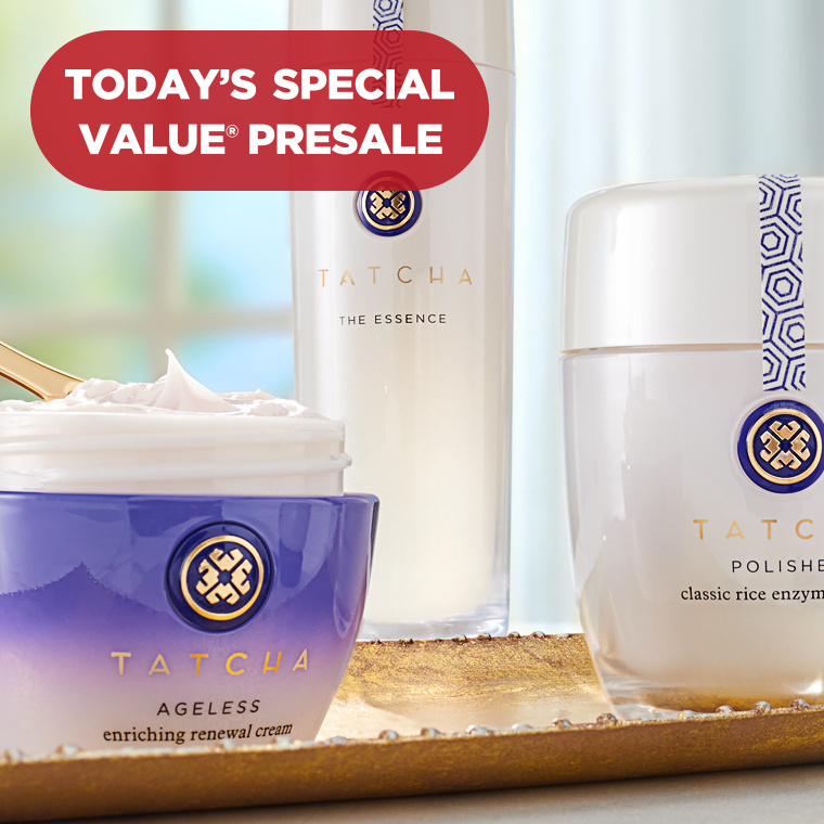 Today's Special Value® Presale — TATCHA Skincare Ritual