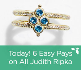 Today! 6 Easy Pays on All Judith Ripka