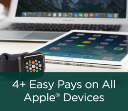 4+ Easy Pays on All Apple® Devices