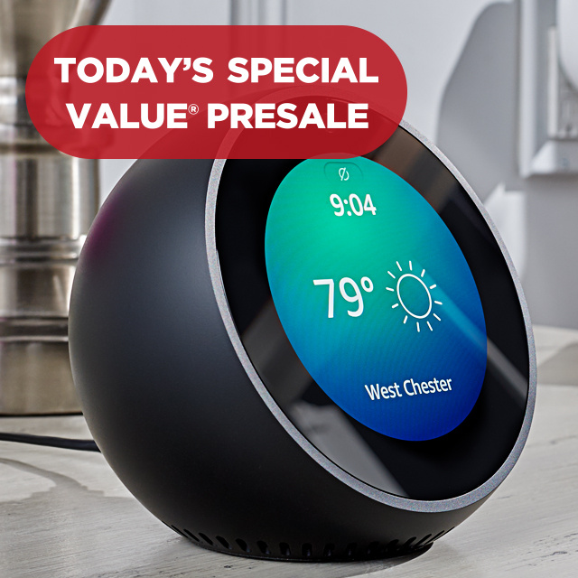 Today's Special Value® Presale — Amazon Echo Spot