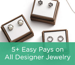 5+ Easy Pays on All Designer Jewelry