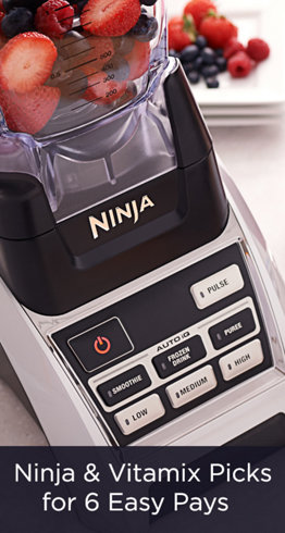 Ninja & Vitamix Picks for 6 Easy Pays