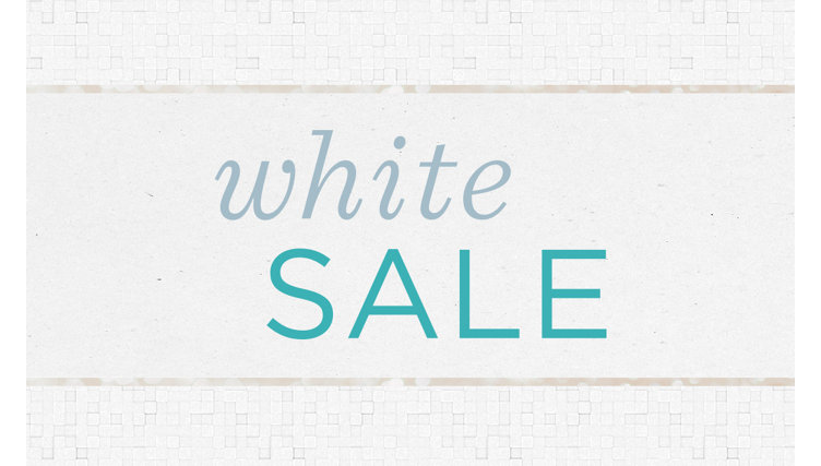 White Sale — Refresh with select Sale Prices & cozy staples