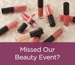Missed Our Beauty Event?