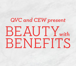 QVC® & CEW Present Beauty with Benefits