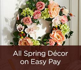 All Spring Décor on Easy Pay