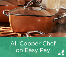 All Copper Chef on Easy Pay
