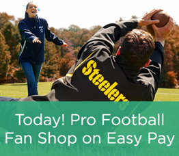 Today! Pro Football Fan Shop on Easy Pay