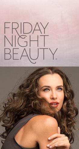Friday Night Beauty®