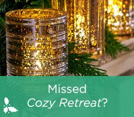 Missed Cozy Retreat?