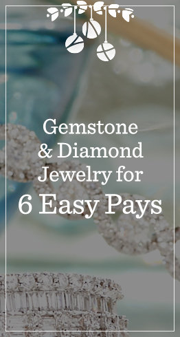 Gemstone & Diamond Jewelry for 6 Easy Pays