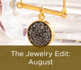 The Jewelry Edit: August