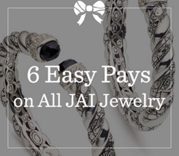 6 Easy Pays on All JAI Jewelry