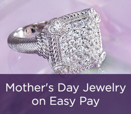 Mother's Day Jewelry on Easy Pay