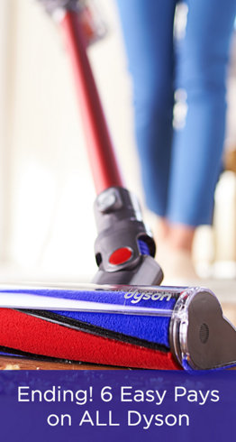 Ending! 6 Easy Pays on ALL Dyson