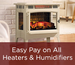 Easy Pay on All Heaters & Humidifiers