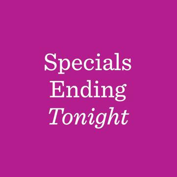 Specials Ending Tonight