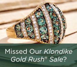 Missed Our Klondike Gold Rush® Sale?