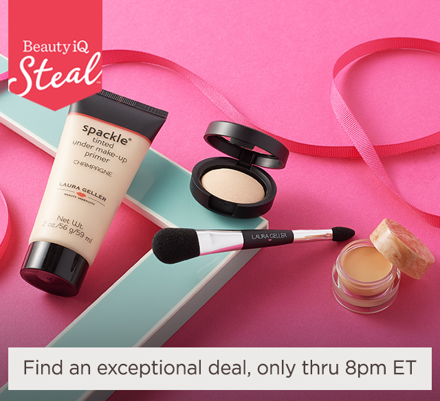 Beauty iQ Steal™ — Find an exceptional deal, only thru 8pm ET