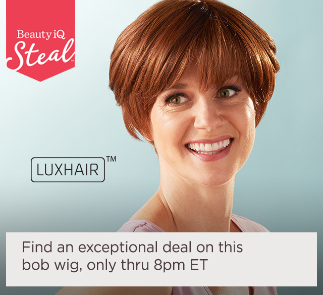 Beauty iQ Steal™ — Find an exceptional deal on this bob wig, only thru 8pm ET