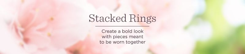 Stacked Rings Create a bold look with pieces meant to be worn together