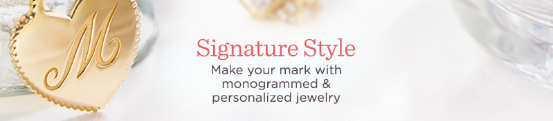 Signature Style  Make your mark with monogrammed & personalized