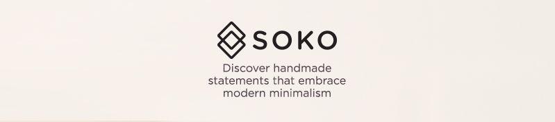 Soko Discover handmade statements that embrace modern minimalism