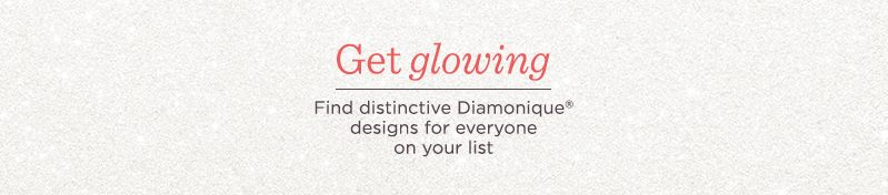 Get Glowing,  Find distinctive Diamonique® designs for everyone on your list