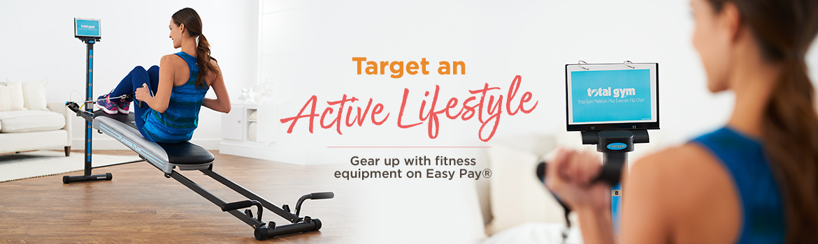 Target an Active Lifestyle. Gear up with fitness equipment on Easy Pay®