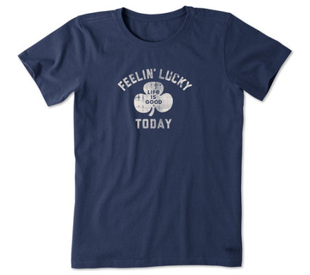 Life Is Good Feelin Lucky Today Crusher T Shirt