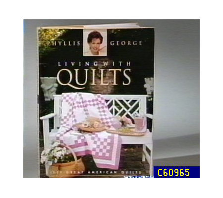Living With Quilts Book By Phyllis George Qvc